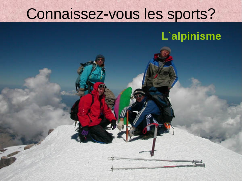 Connaissez-vous les sports? L`alpinisme