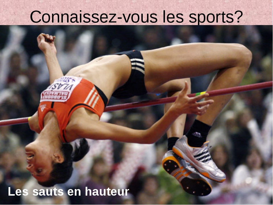 Connaissez-vous les sports? Les sauts en hauteur