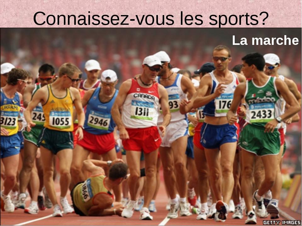 Connaissez-vous les sports? La marche