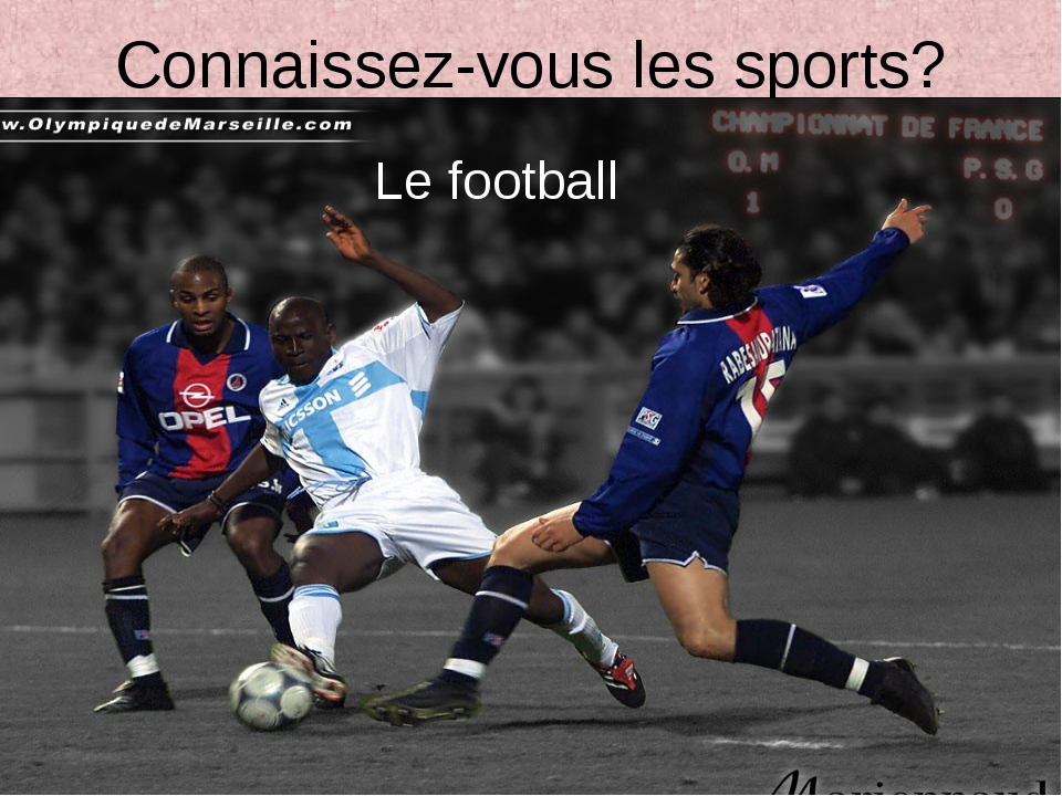 Connaissez-vous les sports? Le football