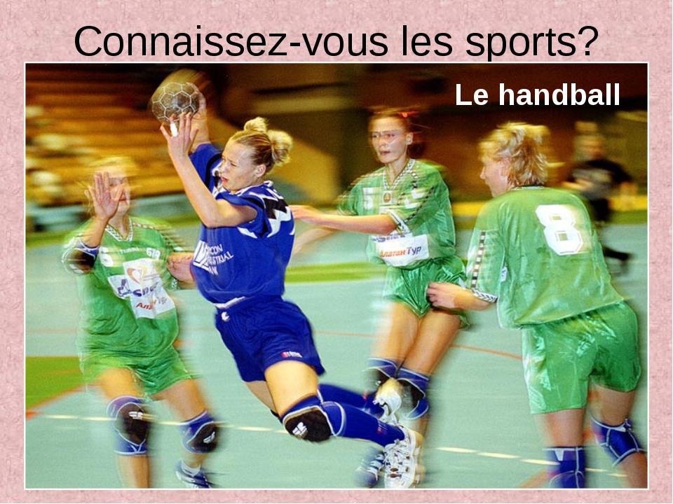 Connaissez-vous les sports? Le handball
