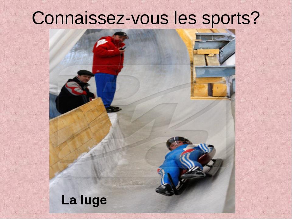 Connaissez-vous les sports? La luge