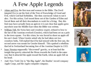 A Few Apple Legends Adam and Eve, the first man and woman in the Bible. The D
