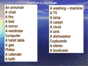 An armchair A chair A fire A bed A mirror A wardrobe Computer A toilet table