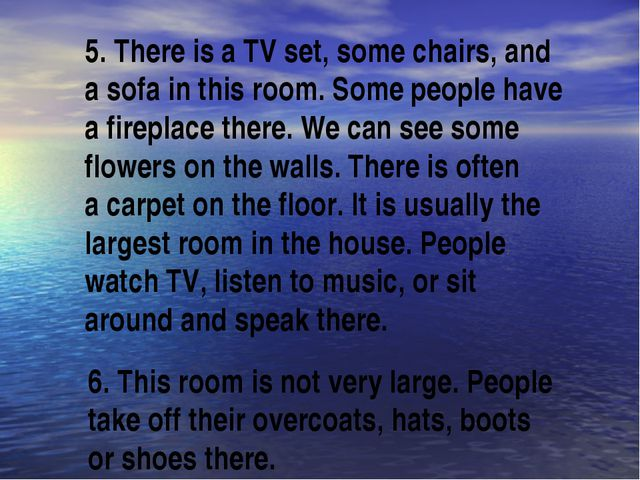 5. There is a TV set, some chairs, and a sofa in this room. Some people have...