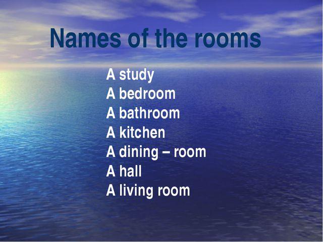 A study A bedroom A bathroom A kitchen A dining – room A hall A living room N...