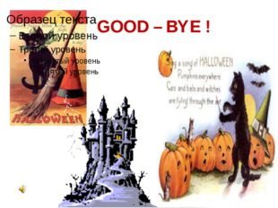 GOOD – BYE !
