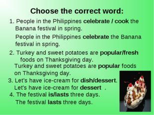 Choose the correct word: 1. People in the Philippines celebrate / cook the Ba
