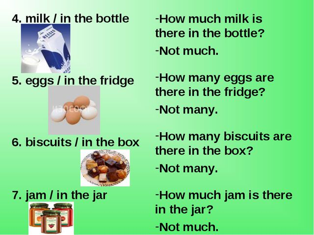 4. milk / in the bottle 5. eggs / in the fridge 6. biscuits / in the box 7. j...