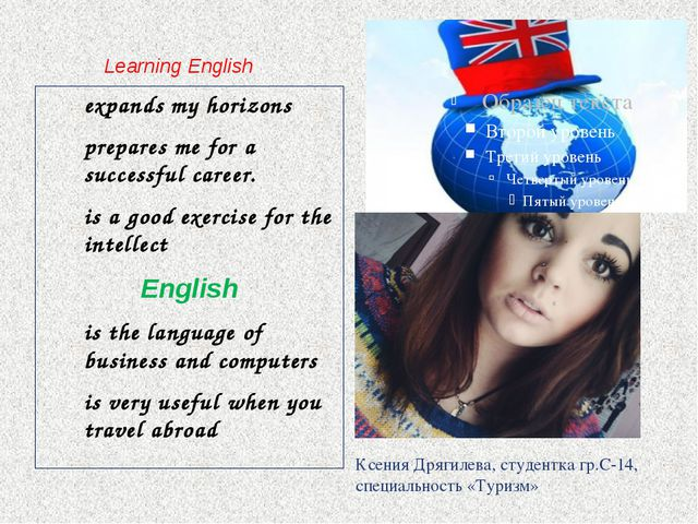 Learning English expands my horizons prepares me for a successful career. is...