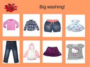Big washing!