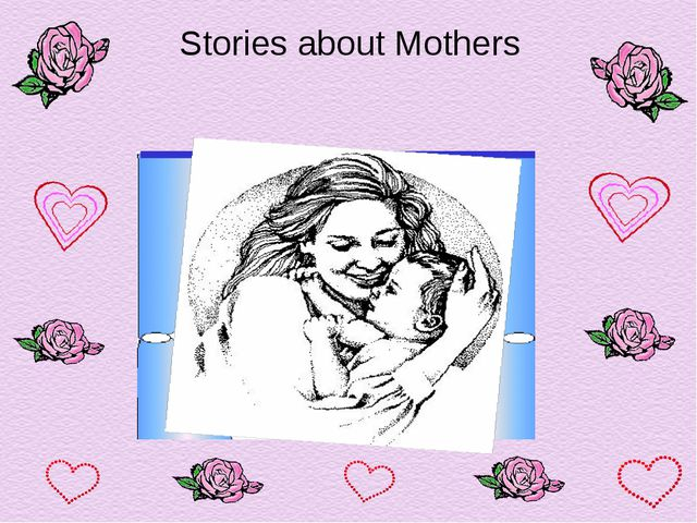 Stories about Mothers