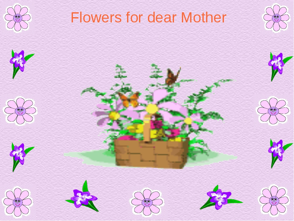 Flowers for dear Mother