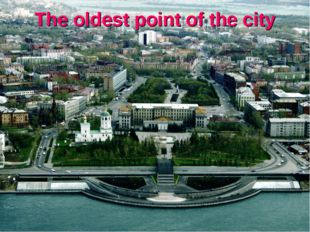 The oldest point of the city