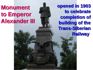 Monument to Emperor Alexander III opened in 1903 to celebrate completion of b