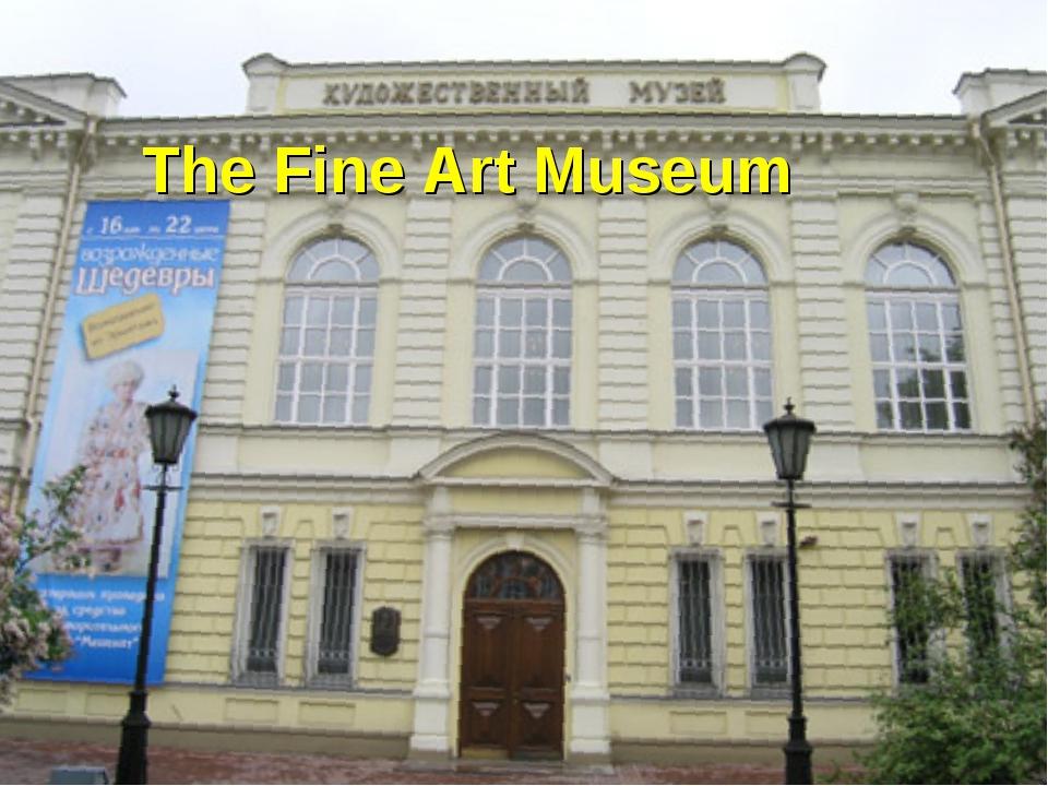The Fine Art Museum