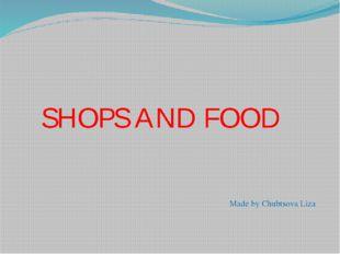 SHOPS AND FOOD Made by Chubtsova Liza
