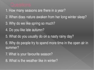 Questions 1. How many seasons are there in a year? 2. When does nature awaken