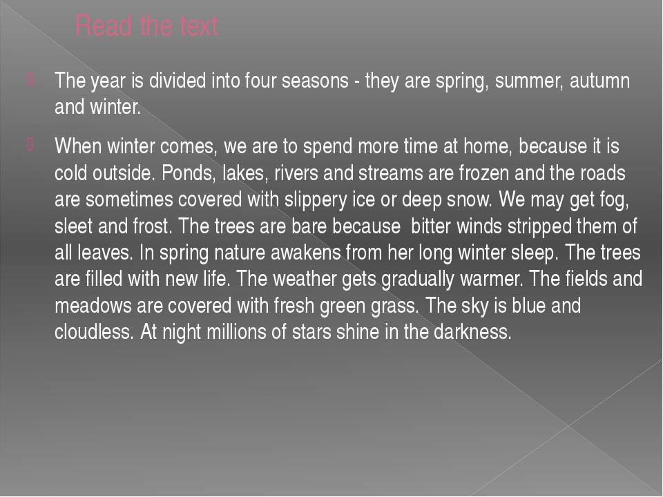 Read the text The year is divided into four seasons - they are spring, summer...