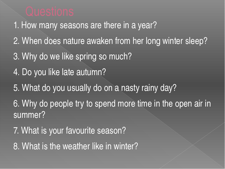 Questions 1. How many seasons are there in a year? 2. When does nature awaken...