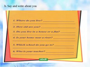 b. Say and write about you