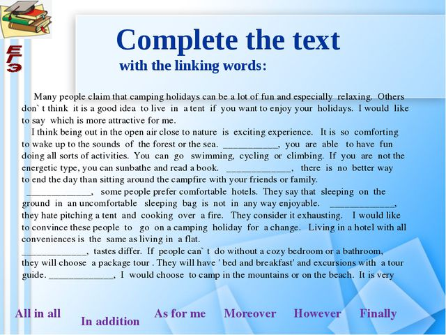 Complete the text with the linking words: Many people claim that camping holi...