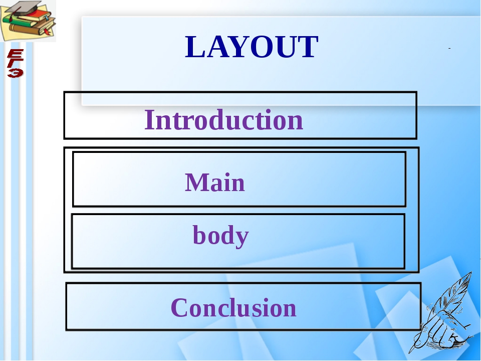 LAYOUT Introduction Main body Conclusion