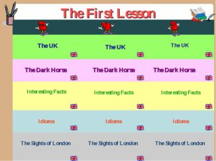 The First Lesson  The UK  The UK The UK The Dark Horse  The Dark Horse
