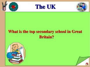 The UK What is the top secondary school in Great Britain?