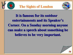 The Sights of London It is famous for its outdoor entertainments and its Spe
