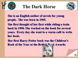The Dark Horse She is an English author of novels for young people. She was b