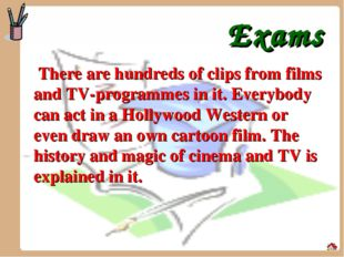 Exams There are hundreds of clips from films and TV-programmes in it. Everyb