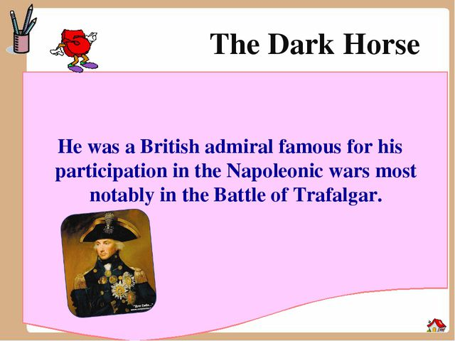 The Dark Horse He was a British admiral famous for his participation in the N...