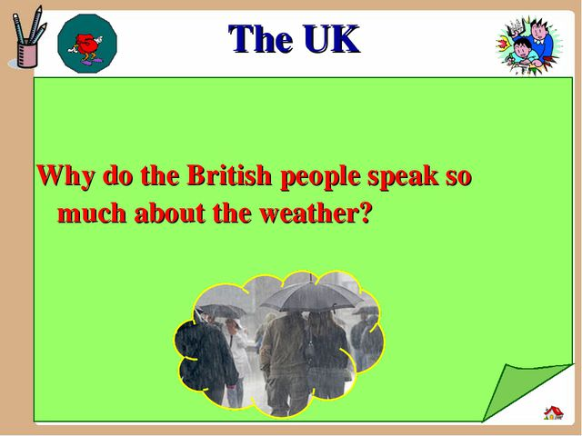 The UK Why do the British people speak so much about the weather?