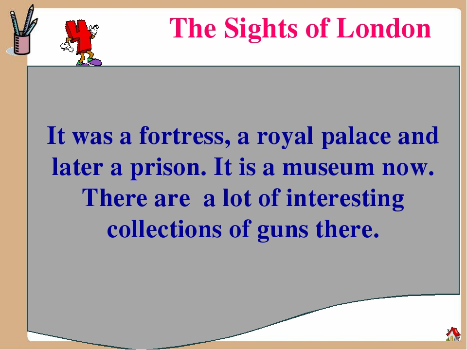 The Sights of London It was a fortress, a royal palace and later a prison. It...