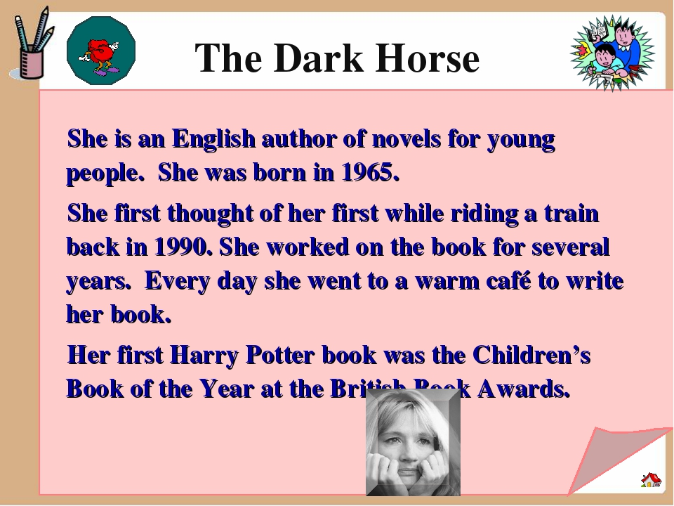 The Dark Horse She is an English author of novels for young people. She was b...