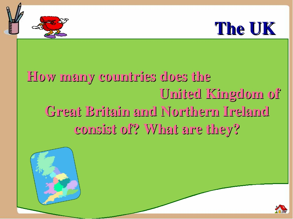 The UK How many countries does the United Kingdom of Great Britain and Northe...