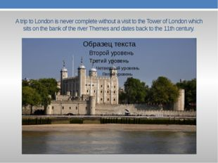 A trip to London is never complete without a visit to the Tower of London whi