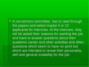 A recruitment committee has to read through the papers and select maybe 8 or