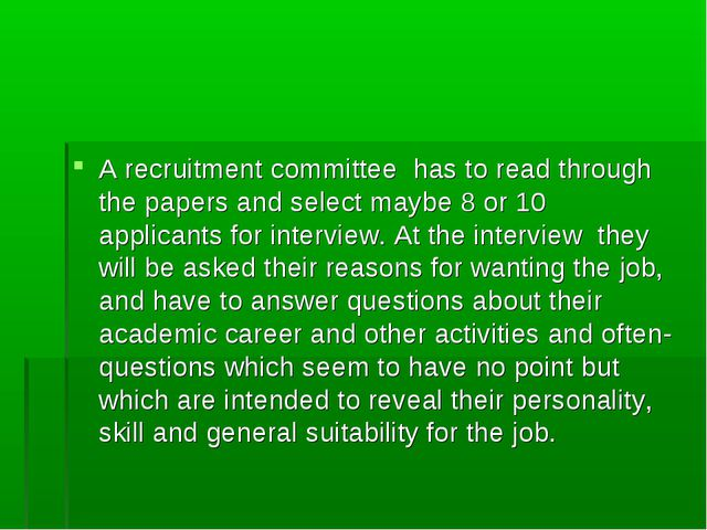 A recruitment committee has to read through the papers and select maybe 8 or...