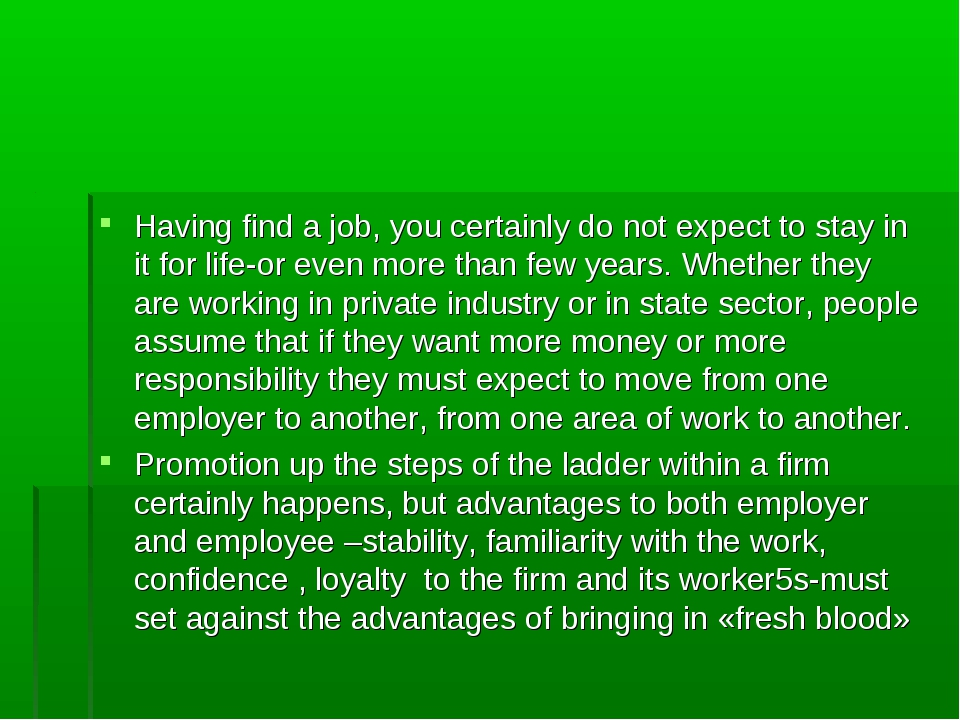 Having find a job, you certainly do not expect to stay in it for life-or even...