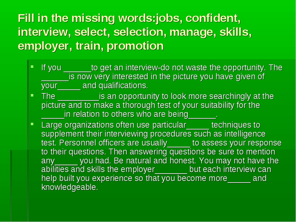 Fill in the missing words:jobs, confident, interview, select, selection, mana...