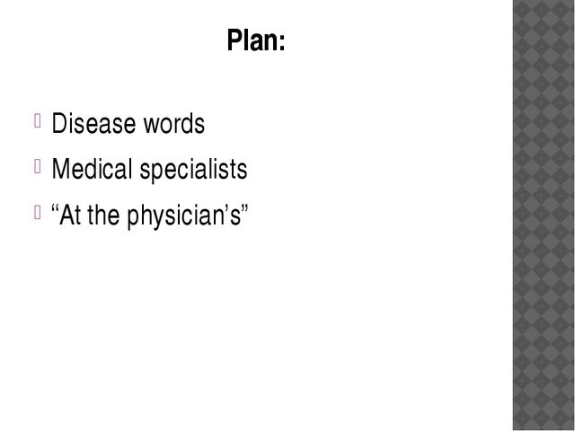 "Plan: Disease words Medical specialists ""At the physician's"""