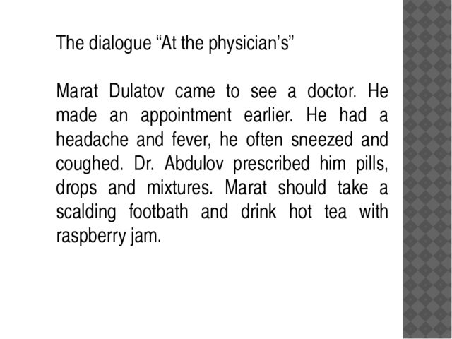 "The dialogue ""At the physician's"" Marat Dulatov came to see a doctor. He made..."