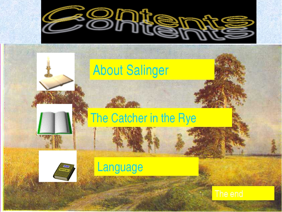 About Salinger The Catcher in the Rye Language The end