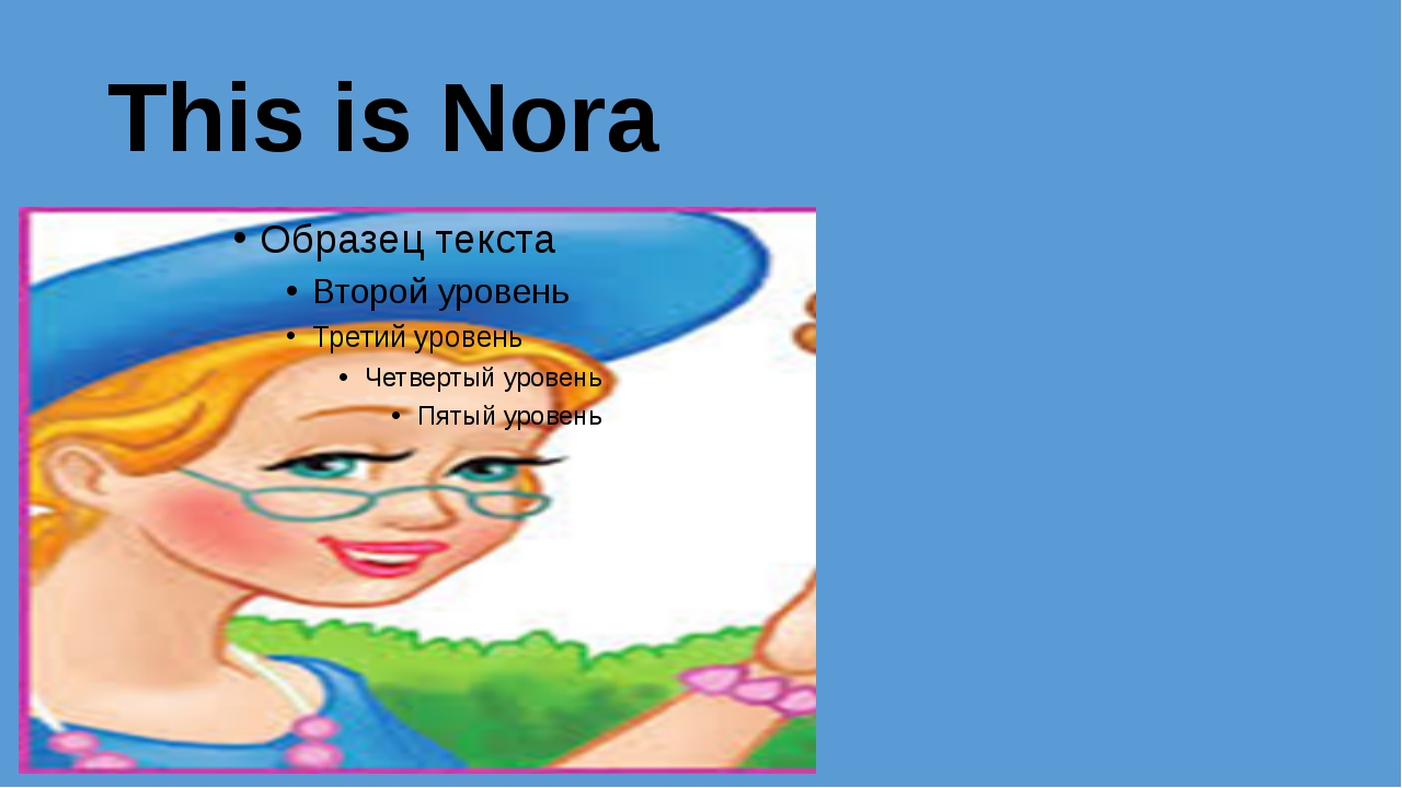 This is Nora