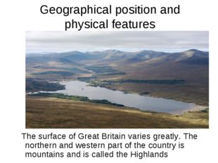 Geographical position and physical features The surface of Great Britain var