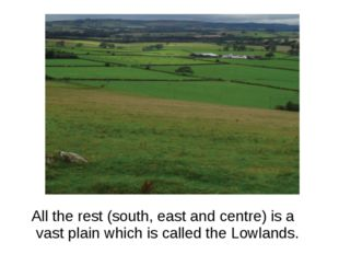 All the rest (south, east and centre) is a vast plain which is called the Lo