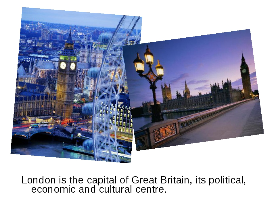 London is the capital of Great Britain, its political, economic and cultural...