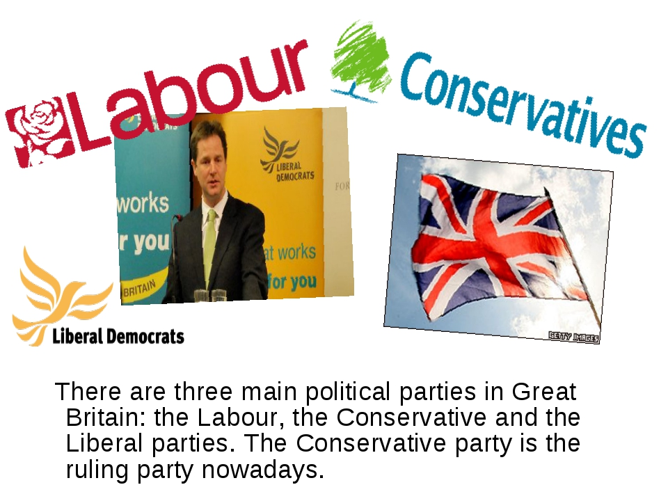 There are three main political parties in Great Britain: the Labour, the Con...